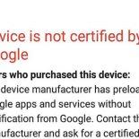 Сервисы Google перестали работать, а «устройство не сертифицировано»: как решать проблему [ДОПОЛНЕНО]